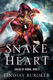 Snake Heart: Chains of Honor, Book 2