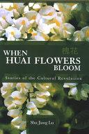 When Huai Flowers Bloom