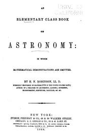 An Elementary Class Book on Astronomy in which Mathematical Demonstrations are Omitted