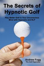 The Secrets of Hypnotic Golf
