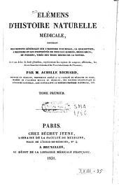 Elemens d'histoire naturelle médicale contenant des notions générales sur l'histoire naturelle, la description, l'histoire et les propriétés de tous les alimens, médicamens, ou poisons, tirés des trois règnes de la nature: avec un atlas de 8 pl, Volume1