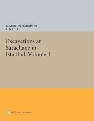 Excavations at Sarachane in Istanbul  Volume 1 PDF