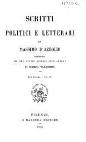 Scritti Politici E Letterari Di Massimo D'Azeglio: Volume 2