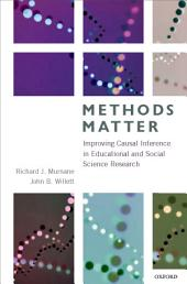 Methods Matter: Improving Causal Inference in Educational and Social Science Research