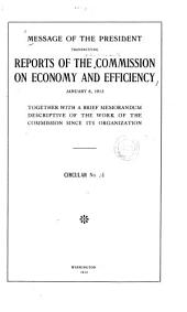 Message of the President Transmitting Report of the Commission on Economy and Efficiency, January 8, 1913, Together with a Brief Memorandum Descriptive of the Work of the Commission Since Its Organization ...