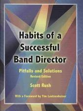 Habits of a Successful Band Director: Pitfalls and Solutions