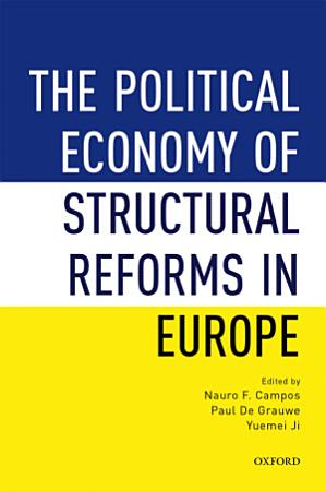 The Political Economy of Structural Reforms in Europe PDF