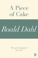 A Piece Of Cake A Roald Dahl Short Story  Book PDF