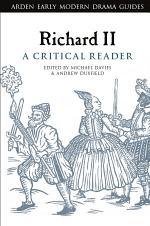 Richard II: A Critical Reader
