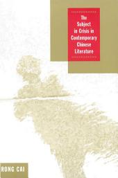 The Subject in Crisis in Contemporary Chinese Literature