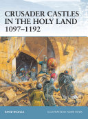 Crusader Castles in the Holy Land 1097   1192