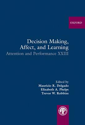 Decision Making, Affect, and Learning