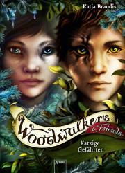 Woodwalkers   Friends  Katzige Gef  hrten PDF