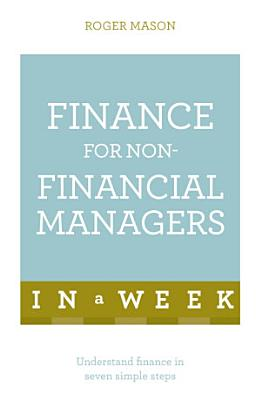 Finance For Non Financial Managers In A Week