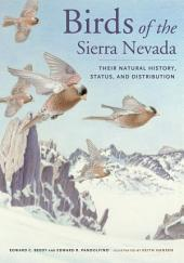 Birds of the Sierra Nevada: Their Natural History, Status, and Distribution