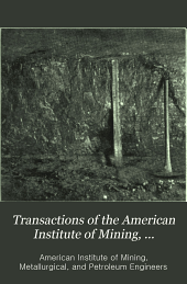 Transactions of the American Institute of Mining, Metallurgical and Petroleum Engineers: Volume 29