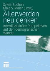 Älterwerden neu denken: Interdisziplinäre Perspektiven auf den demografischen Wandel