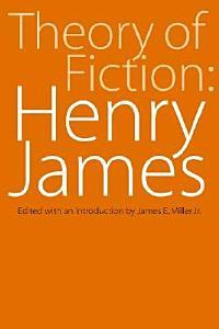 Theory of Fiction  Henry James PDF