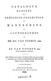 Catalogue raisonne de la ... collection de manuscrits et d'autographes de D. C. van Voorst et J. J. van Voorst