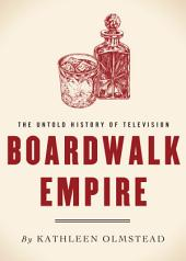 Boardwalk Empire: The Untold History of Television