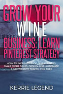 Grow Your Wine Business  Learn Pinterest Strategy