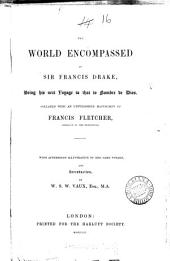 The world encompassed by sir Francis Drake [by sir F. Drake]. Collated with an unpubl. MS. of F. Fletcher. With appendices and intr. by W. S. W. Vaux