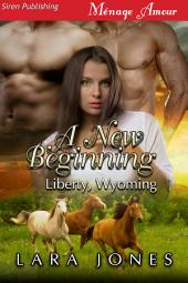 A New Beginning [Liberty, Wyoming]