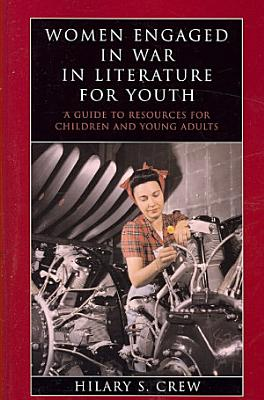 Women Engaged in War in Literature for Youth