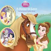 A Horse to Love: An Enchanted Stables Story