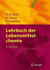Lehrbuch der Lebensmittelchemie: Ausgabe 6
