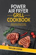 Power Air Fryer Grill Cookbook