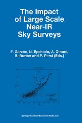The Impact of Large Scale Near-IR Sky Surveys: Proceedings of a Workshop held at Puerto de la Cruz, Tenerife(Spain), 22–26 April 1996
