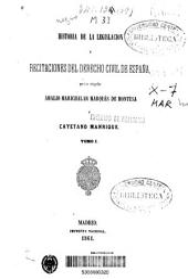Historia de la legislación y recitaciones del derecho civil de España: Volumen 1