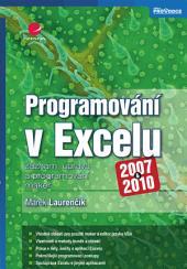 Programování v Excelu 2007 a 2010: záznam, úprava a programování maker