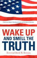 Wake Up and Smell the Truth PDF