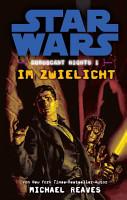 Star Wars  Im Zwielicht   Coruscant Nights 1 PDF