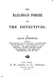 The Rail-road Forger and the Detectives