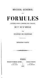 Recueil général des formules usitées dans l'empire des Francs du Ve au Xe siècle: Volume3