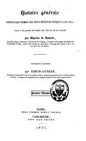 Histoire générale depuis les temps les plus reculés jusqu'à l'an 1832: Volume1