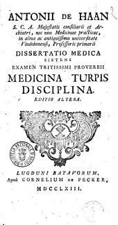 Antonii de Haan ... Dissertatio medica sistens examen tritissimi proverbii Medicina turpis disciplina