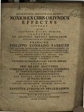 Philipp. Conr. Fabricii Dissertatio noxios ex cibis oriundos effectus sistens