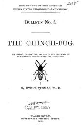 The Chinch-bug, Its History, Characters, and Habits, and the Means Od Destroying it Or Counteracting Its Injuries
