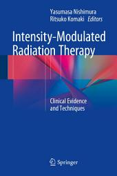 Intensity-Modulated Radiation Therapy: Clinical Evidence and Techniques