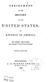 Abridgement of the history of the United States, or, Republic of America
