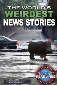 The World s Weirdest News Stories PDF
