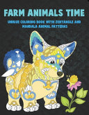 Farm Animals Time - Unique Coloring Book with Zentangle and Mandala Animal Patterns