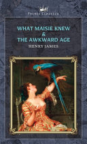 What Maisie Knew   The Awkward Age PDF