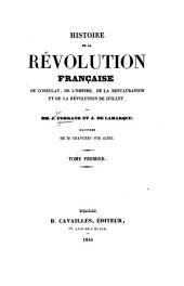 Histoire de la Révolution français: du Consulat, de l'Empire, de la Restauration et de la Révolution de Juillet, Volume1