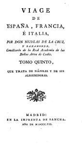 Viage de Espanã, Francia, é Italia: Volúmenes 5-6