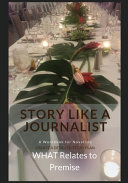 Story Like a Journalist - What Relates to Premise